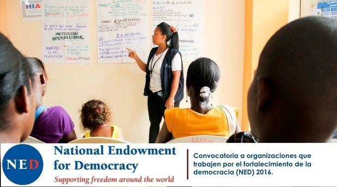 Cierra 17 de Junio de 2016 Convocatoria a organizaciones que trabajen por el fortalecimiento de la democracia (NED)
