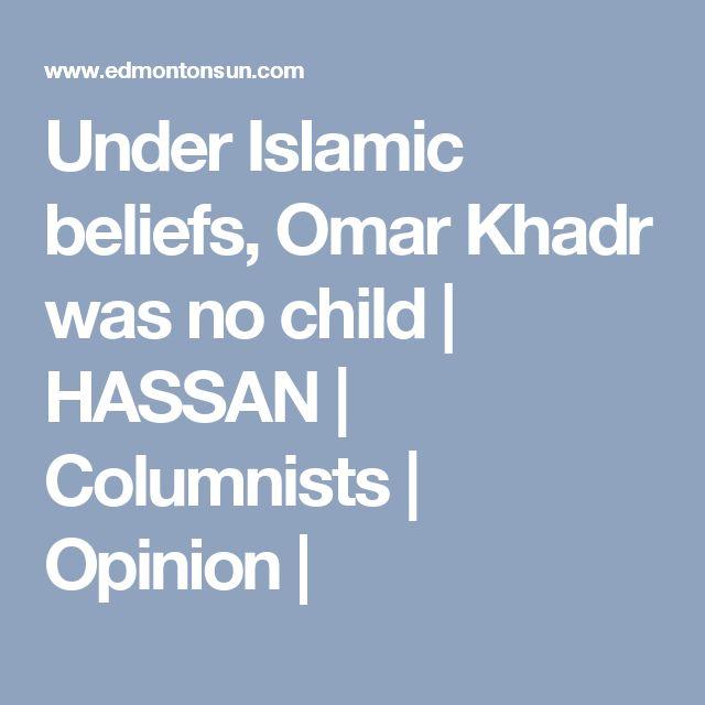 Under Islamic beliefs, Omar Khadr was no child | HASSAN | Columnists | Opinion |