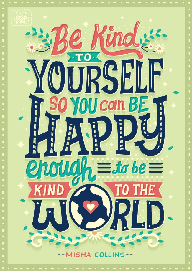 Motivational Quotes          • misha collins • typography • lettering • artists on tumblr • inspiration • motivation • quotes • words • art tag            — risarodil:   Be kind to yourself.