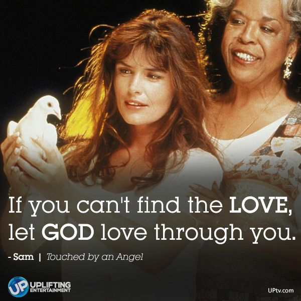 """""""Let God love through you!"""" Watch 'Touched by an Angel' weekdays at 7&8pm et on UP!"""