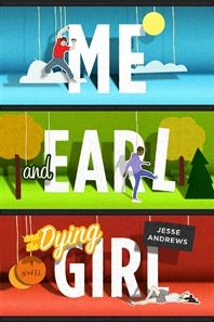 Me and Earl and the Dying Girl by Jesse Andrews. Greg Gaines is the last master of high school espionage, able to disappear at will into any social environment. He has only one friend, Earl, and together they spend their time making movies. Until Greg's mother forces him to rekindle his childhood friendship with Rachel who has been diagnosed with leukemia. When Rachel stops treatment, Greg and Earl decide the thing to do is to make a film for her, which turns into the Worst Film Ever Made.