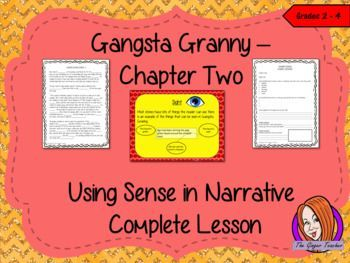 This download includes a complete, English lesson on the second chapter of the book Gangsta Granny by David Walliams. The lesson focuses on how to include all the senses in a narrative and why it is important to include all senses to create a story. The l
