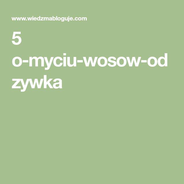 5 o-myciu-wosow-odzywka