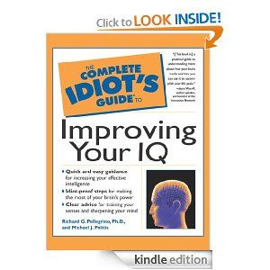 Amazon.com: The Complete Idiot's Guide to Improving Your I.Q. eBook: Richard Pellegrino: Books