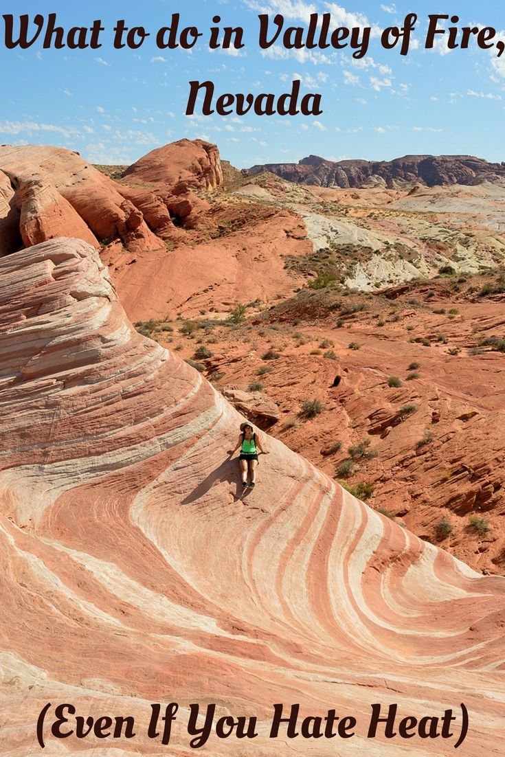 What to do in Valley of Fire, a state park in Nevada only 60 mi from Las Vegas? Tips even for those who hate the heat!