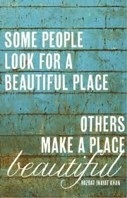 Make a beautiful place to live, work and play!