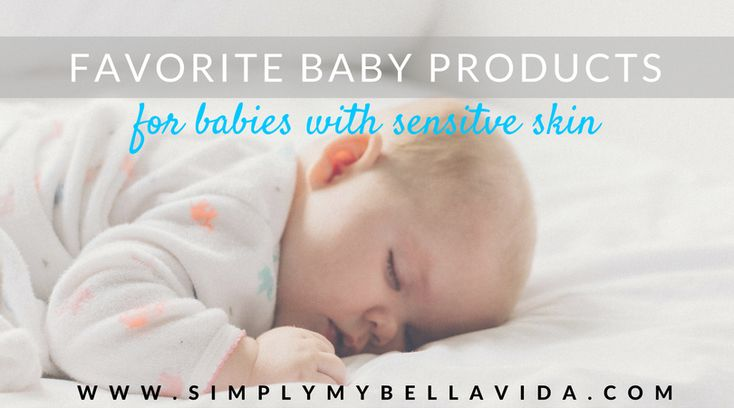 Favorite Products for Babies with Sensitive Skin | Simply My Bella Vida