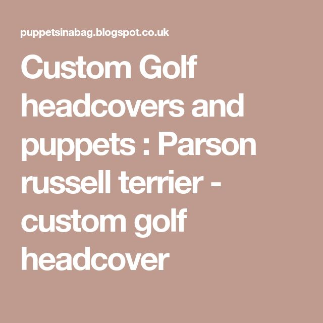 Custom Golf headcovers and puppets : Parson russell terrier - custom golf headcover