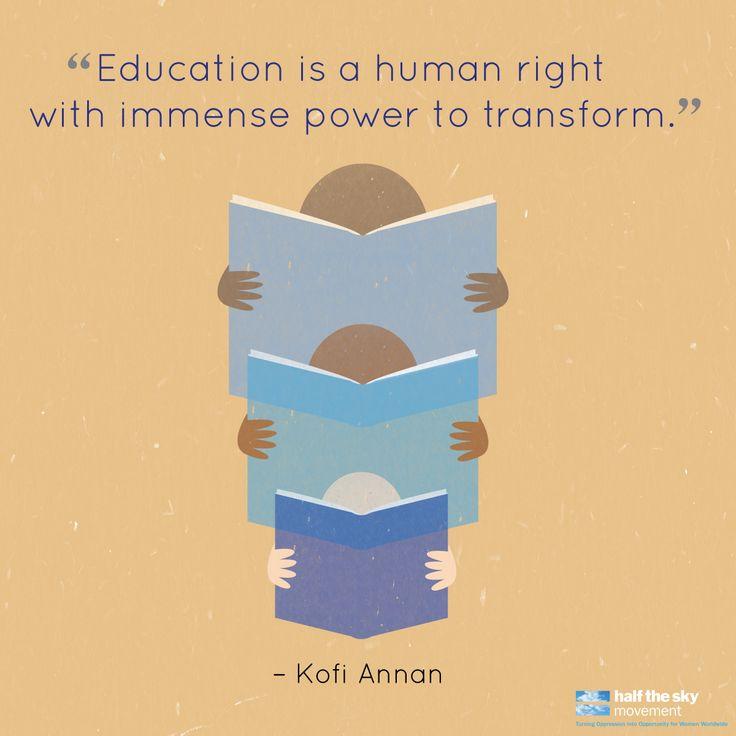Inspiring words by Nobel Peace Prize-winner Kofi Annan. #education #humanrights