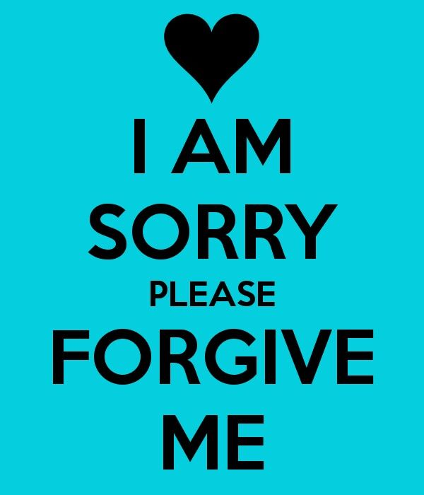 Quotes Forgiveness Love Relationships: I Am Sorry, Please Forgive Me.