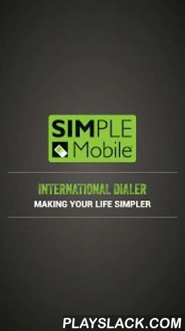 "Simple Mobile International  Android App - playslack.com ,  ""Bye-Bye access numbers! This free app allows you to directly call stored contacts or international numbers without the hassle of dialing access numbers. How it works:- Once downloaded, there is no need to open the app to make a call- Save the international destination as a contact and then just select the contact to make the call. Or just dial the international number 011-country code + city code + phone number- Contacts should be…"