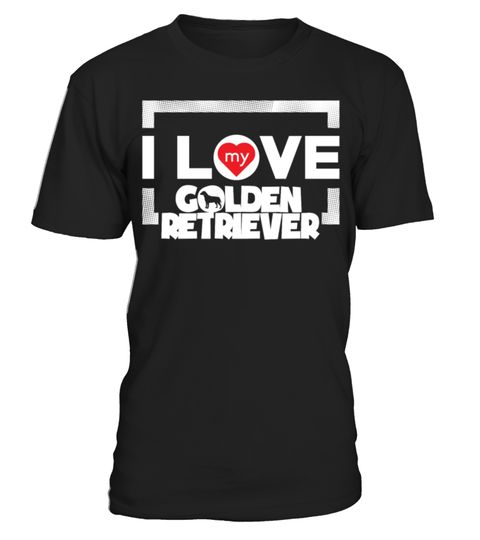 # Funny Golden Retriever Gift I Love My Golden Retriever Frame Dots Chunky Font .  Golden Retriever gifts and stuff for golden retriever lovers. Check out our entire golden retriever collection of funny golden retriever shirts.golden-retriever-grandpa, goldne-retriever-clothing, golden-retriever, golden-retrievers, golden-retriever-t-shirt, golden-retriever-grandma, golden-retriever-gifts, golden-retriever-clothes