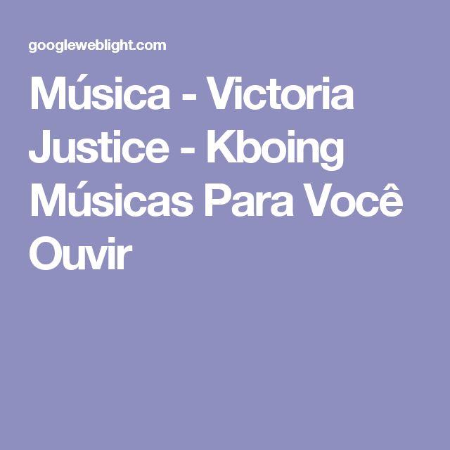 Música - Victoria Justice - Kboing Músicas Para Você Ouvir