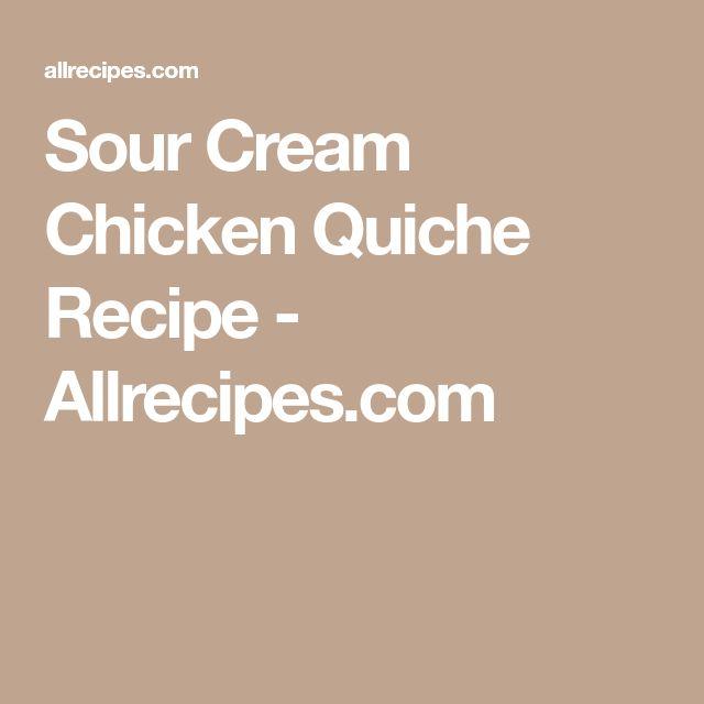 Sour Cream Chicken Quiche Recipe - Allrecipes.com
