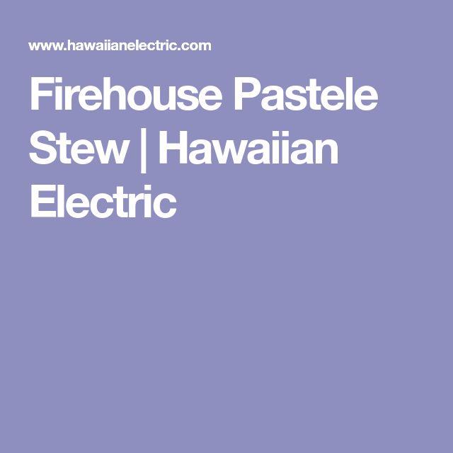 Firehouse Pastele Stew | Hawaiian Electric