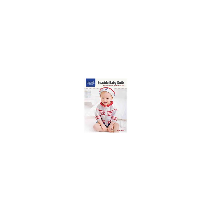 Seaside Baby Knits : Nautical Hats & Sweaters to Knit (Paperback) (Debby Ware)