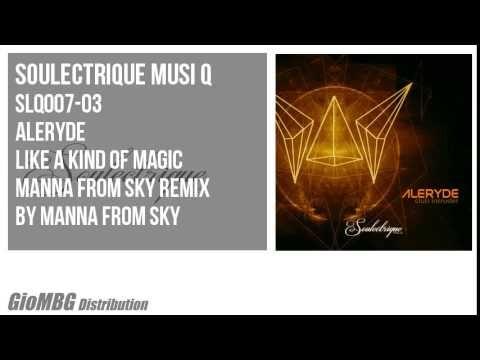 Aleryde - Like a kind of magic [Manna from Sky remix] SLQ007