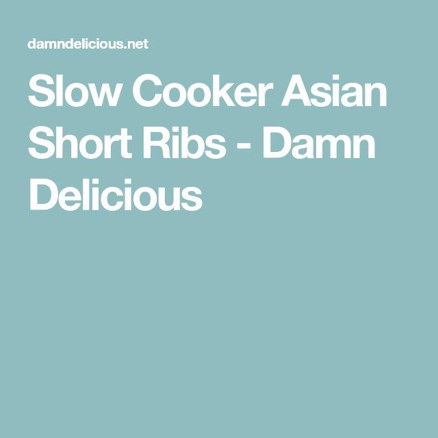 Slow Cooker Asian Short Ribs - Damn Delicious