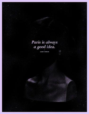 Sabrina.: Paris, Big Islands Hawaii, Dreams Places, Good Ideas, Favorite Places, Quote, Audrey Hepburn, Audreyhepburn, Mottos