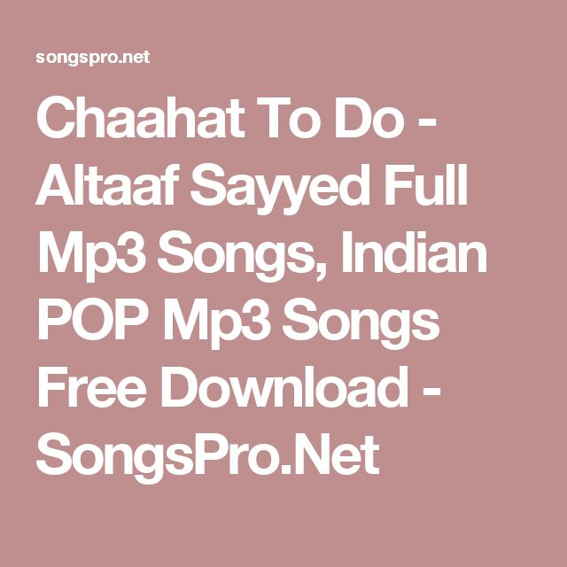 Chaahat To Do - Altaaf Sayyed Full Mp3 Songs, Indian POP Mp3 Songs Free Download - SongsPro.Net