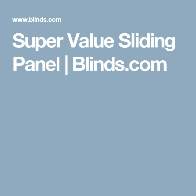 Super Value Sliding Panel | Blinds.com