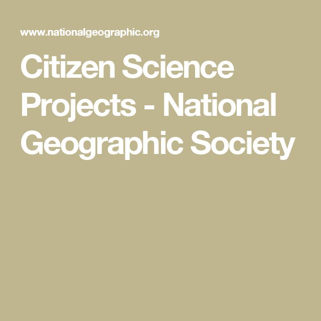 Citizen Science Projects - National Geographic Society