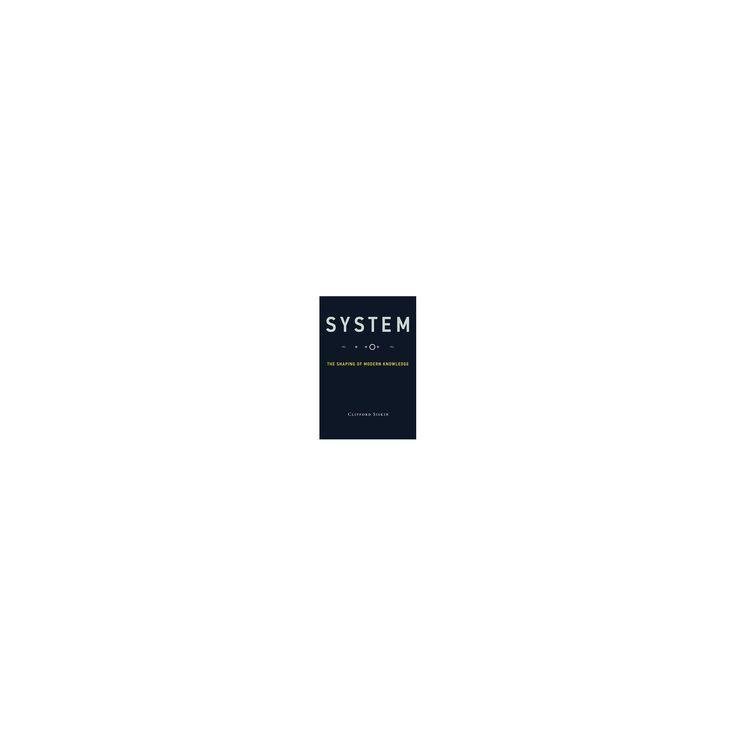 System : The Shaping of Modern Knowledge (Reprint) (Paperback) (Clifford Siskin)
