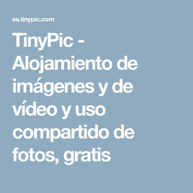 TinyPic - Alojamiento de imágenes y de vídeo y uso compartido de fotos, gratis