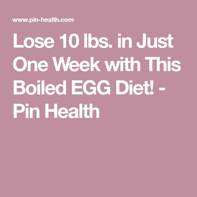 Lose 10 lbs. in Just One Week with This Boiled EGG Diet! - Pin Health