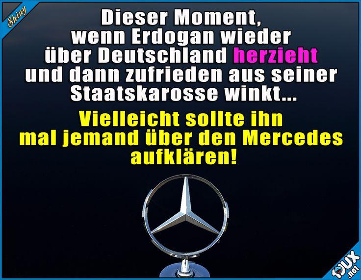 Der Mercedes geht wohl klar! #Mercedes #Erdogan #peinlich #Deutschland #Auto #Nachrichten #lustig #Statusbilder #Statussprüche Humor