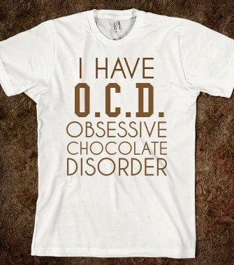 OCD OBSESSIVE CHOCOLATE DISORDER - glamfoxx.com - Skreened T-shirts, Organic Shirts, Hoodies, Kids Tees, Baby One-Pieces and Tote Bags