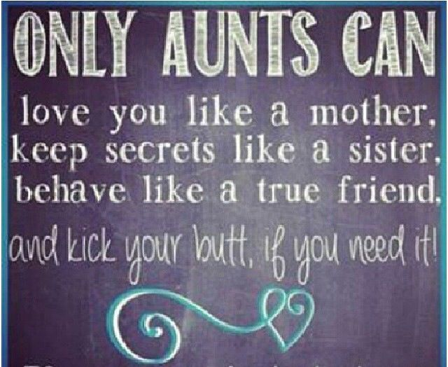 17 Best Quotes For Aunts On Pinterest: Only Aunts Can Love You Like A Mother Keeps Secrets Like A
