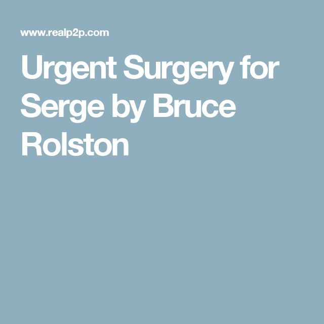 Urgent Surgery for Serge by Bruce Rolston