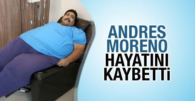 Zayıflamak Ölümden Kurtaramadı     Dünyanın en kilolu adamı olarak bilinen Andres Moreno tam 435 kiloya kadar ulaşmıştı. Yaklaşık 3 yıldır da yürüyemeyen adam tüm çabalarına rağmen zayıflamayı başaramamıştı.