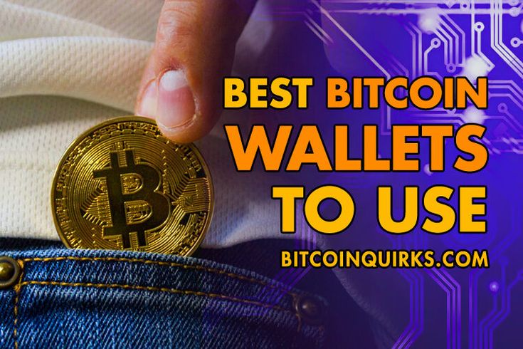Best bitcoin wallets to use 2019 bitcoin quirks