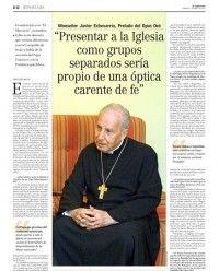«Presentar a la Iglesia como grupos separados sería propio de una óptica carente de fe» Entrevista del prelado del Opus Dei con el diario El Mercurio.