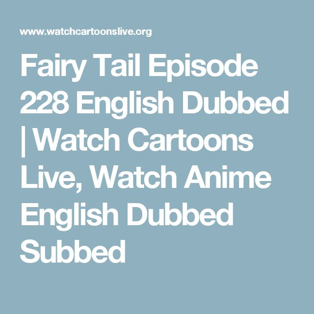Fairy Tail Episode 228 English Dubbed | Watch Cartoons Live, Watch Anime English Dubbed Subbed
