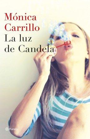 La luz de Candela, Mónica Carrillo