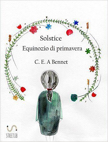 Titolo: Solstice – Equinozio di primavera Autore: C.E.A Bennet Prezzo di copertina: 1,99 € Pagine: 364 Editore: self publishing Genere: fantasy – paranormal romance – young adults Forma…
