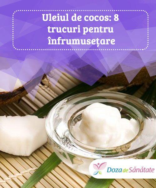 Uleiul de cocos: 8 trucuri pentru înfrumusețare  De la un păr sănătos până la buze seducătoare, uleiul de cocos pare a fi cea mai bună soluție pentru înfrumusețare. Citește mai jos 8 trucuri de frumusețe naturale și sănătoase pe bază de ulei de cocos.