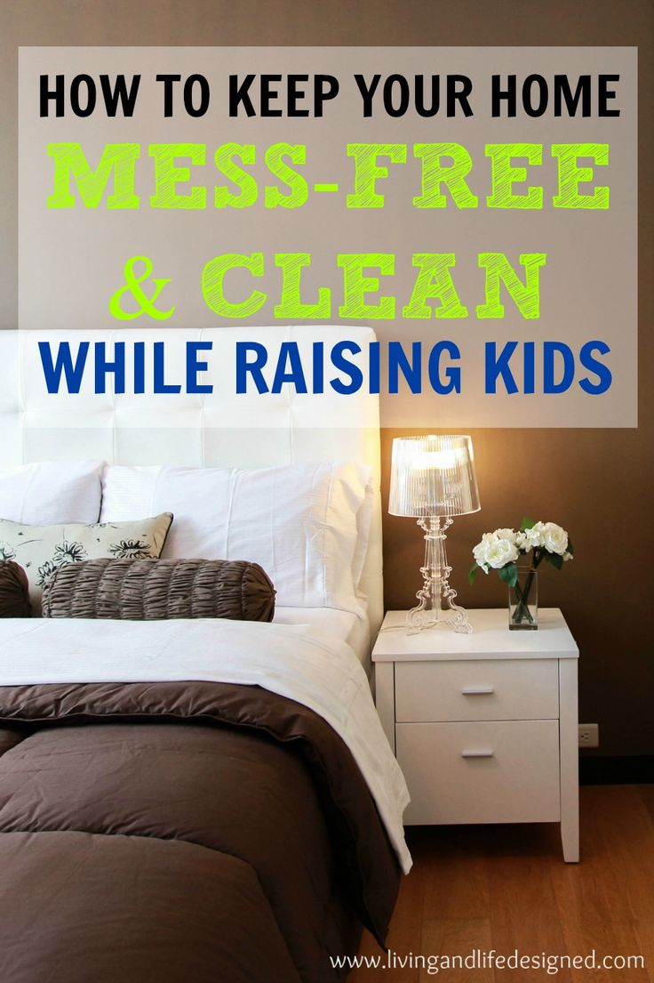 How To Have A Mess Free Home While Raising Family Deep Cleaningcleaning Hackscleaning Schedulesmessy Houseorganizing Ideasorganizing Toysorganising Keep