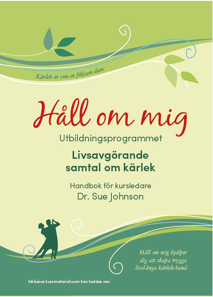 Håll om mig av Dr. Sue Johnson - https://www.vulkanmedia.se/butik/bocker/familj-samlevnad/hall-om-mig-av-dr-sue-johnson/