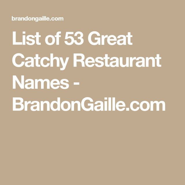 List of 53 Great Catchy Restaurant Names - BrandonGaille.com
