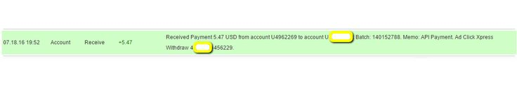 I am getting paid daily at ACX and here is proof of my latest withdrawal. This is not a scam and I love making money online with Ad Click Xpress http://www.adclickxpress.is/?r=qgzmr7jje6qzbr&p=ajgbm The amount of 5.47 USD has been deposited to your Perfect Money account. Accounts: U4962269->UXXXXXXX. Memo: API Payment. Ad Click Xpress Withdraw 4XXXXXX-456229.. Date: 19:52 18.07.16. Batch: 140152788