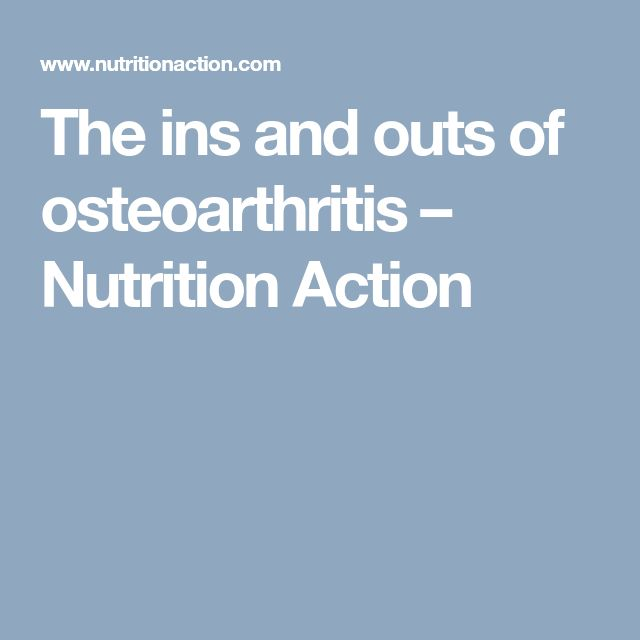 The ins and outs of osteoarthritis – Nutrition Action