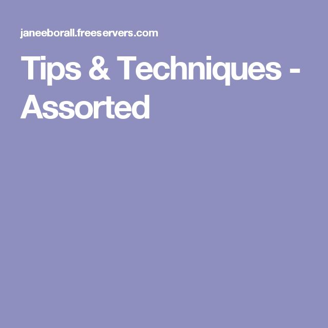 Tips & Techniques - Assorted