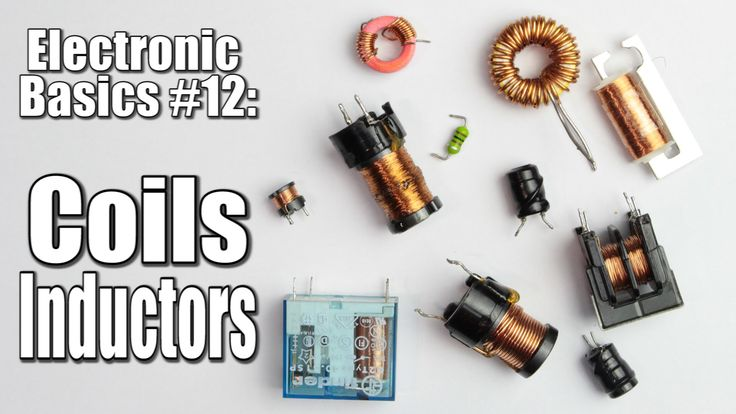 Electronic Basics #12: Coils / Inductors (Part 1) [VIDEO]