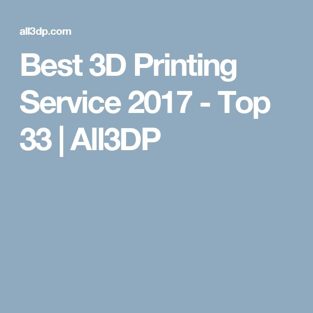 Best 3D Printing Service 2017 - Top 33   All3DP