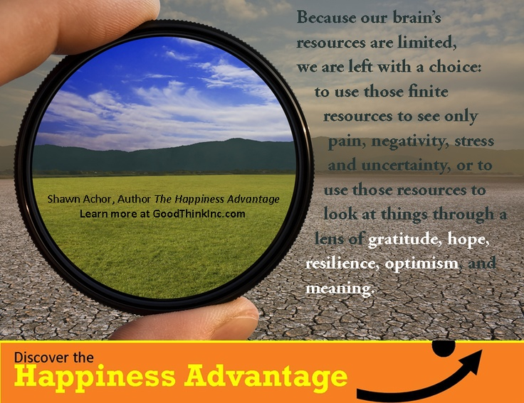 happiness advantage Story highlights the greatest advantage in the economy is a happy workforce, argues shawn achor achor says if you scan the world for the positive, you.
