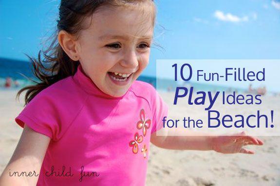 10 Fun-Filled Play Ideas for the Beach
